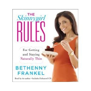The Skinnygirl Rules: For Getting and Staying Naturally Thin [AUDIOBOOK] (Audio CD)