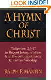 A Hymn of Christ: Philippians 2:5-11 in Recent Interpretation & in the Setting of Early Christian Worship