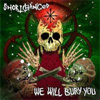 Short Changed: We Will Bury You