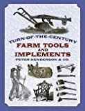 img - for Turn-Of-The-Century Farm Tools and Implements (Paperback)--by Peter Henderson [2002 Edition] book / textbook / text book