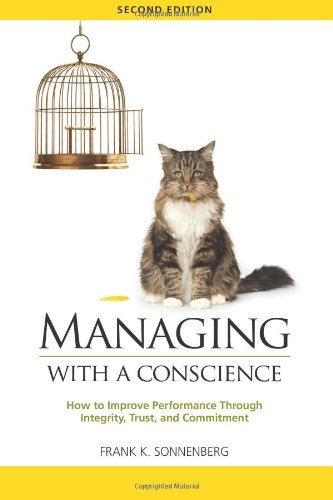 Managing with a Conscience: How to Improve Performance Through Integrity, Trust, and Commitment (2nd edition)