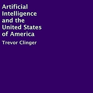Artificial Intelligence and the United States of America Audiobook