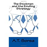 The Stickmen and the Kindling Strategy ~ A. T. Sorsa