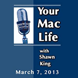 Your Mac Life, March 07, 2013 | [Shawn King]
