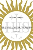 Who Really Owns Your Gold: How the Jesuits Use Gold Economics to Control Humanity