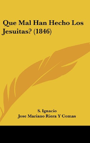Que Mal Han Hecho Los Jesuitas? (1846)