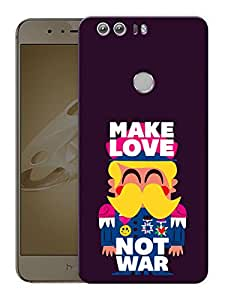 "Make Love Not War Printed Designer Mobile Back Cover For ""Huawei Honor 8"" (3D, Matte, Premium Quality Snap On Case)"