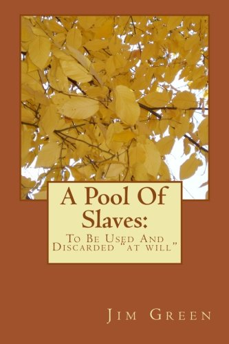 A Pool Of Slaves: To Be Used And Discarded at will PDF