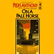 On a Pale Horse: Incarnations of Immortality, Book One | [Piers Anthony]