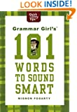 Grammar Girl's 101 Words to Sound Smart (Quick & Dirty Tips)
