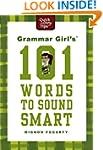 Grammar Girl's 101 Words to Sound Smart
