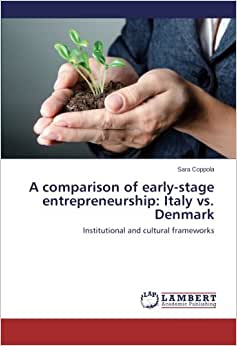 A Comparison Of Early-stage Entrepreneurship: Italy Vs. Denmark: Institutional And Cultural Frameworks