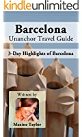 Barcelona Unanchor Travel Guide - 3-Day Highlights Itinerary