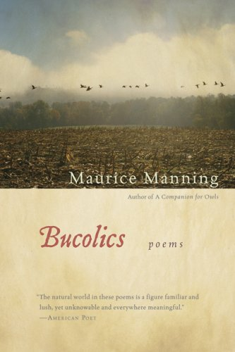 Bucolics, Maurice Manning