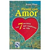 img - for Piense con amor / Think Love: Los 7 secretos que cambiaran su vida/ The 7 Secrets That Will Change Your Life (Spanish Edition) book / textbook / text book