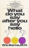 img - for What Do You Say After You Say Hello? The Psychology of Human Destiny book / textbook / text book