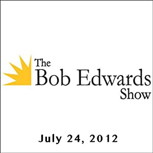 The Bob Edwards Show, Lauren Greenfield, Michael Cobb, and Daniel Pinkwater, July 24, 2012 | [Bob Edwards]