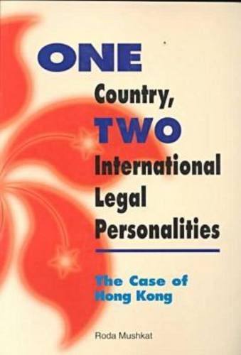 One Country, Two International Legal Personalities: The Case of Hong Kong (Hong Kong University Press Law Series)