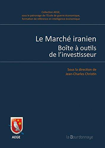Le Marché iranien: Boîte à outils de l'investisseur
