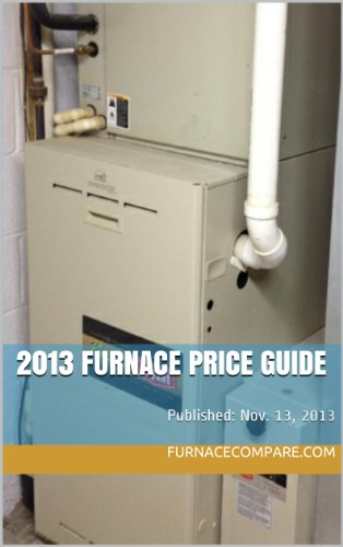 2013 Furnace Price Guide (Furnace Prices compare prices)