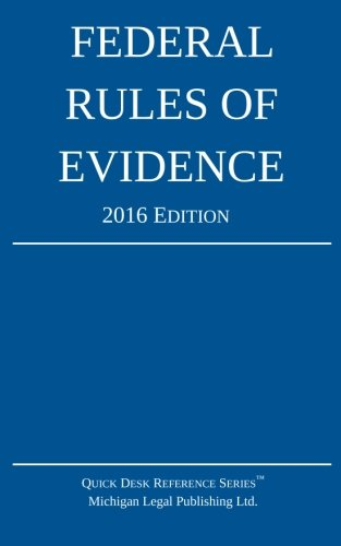 Federal Rules of Evidence; 2016 Edition