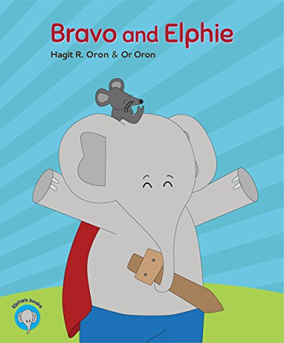 Bravo And Elphie by Hagit R. Oron ebook deal