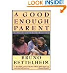 A Good Enough Parent: Book on Child R...