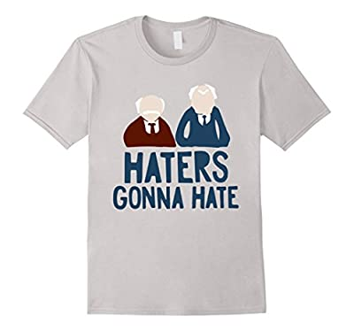 Haters Gonna Hate Statler and Waldorf Muppets Funny T Shirt