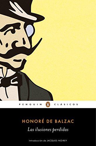 Las Ilusiones Perdidas (penguin ClÁsicos, Band 27001) - HonorÉ De Balzac - Penguin Clásicos