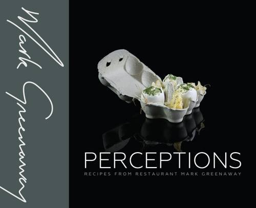 Perceptions: Recipes from Restaurant Mark Greenaway by Mark Greenaway