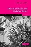 Human Evolution and Christian Ethics (New Studies in Christian Ethics)