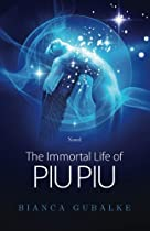 The Immortal Life of Piu Piu: A Magical Journey Exploring the Mystery of Life after Death (Dance Between Worlds) (Volume 1)