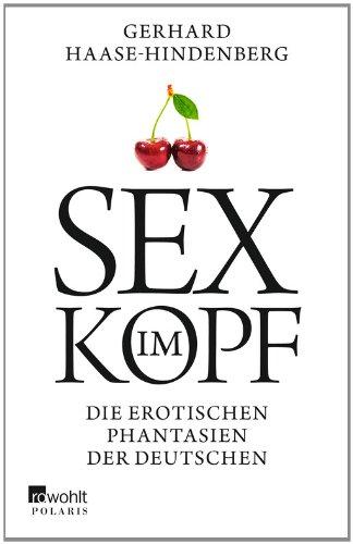 Sex im Kopf: Die erotischen Phantasien der Deutschen