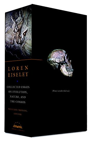 Loren Eiseley: Collected Essays on Evolution, Nature, the Cosmos