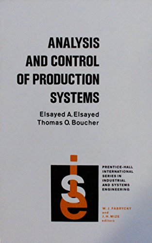 Analysis and Control of Production Systems (Prentice-Hall international series in industrial & systems engineering)