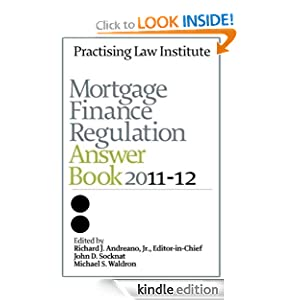 Mortgage Finance Regulation Answer Book 2011-12 Richard J Andreano, John D Socknat and Michael S Waldron
