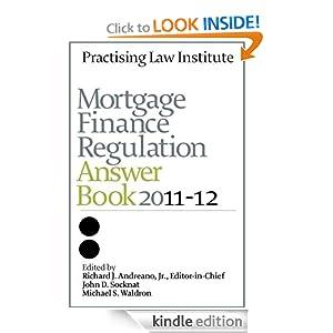 Mortgage Finance Regulation Answer Book 2011-12 Richard J Andreano, John D Socknat and Michael S Waldron