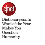 Dictionary.com's Word of the Year Makes You Question Humanity | Andrew Morse