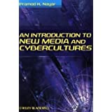 "An Introduction to New Media and Cybercultures (Wiley Desktop Editions)von ""Pramod K. Nayar"""
