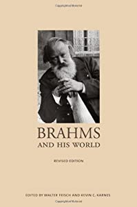 Brahms And His World Revised Edition The Bard Music Festival by Princeton University Press