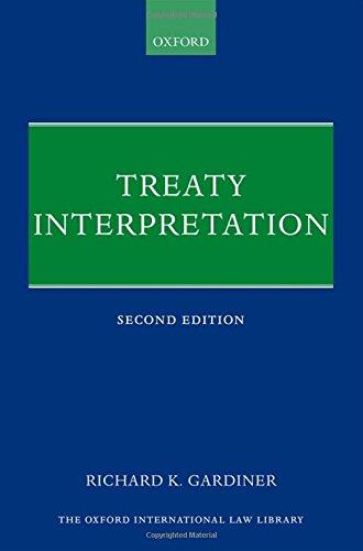 Treaty Interpretation (Oxford International Law Library), by Richard K. Gardiner