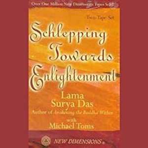 Schlepping Towards Enlightenment | [Lama Surya Das, Michael Toms]