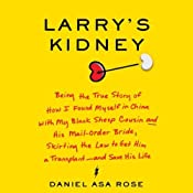Larry's Kidney | [Daniel Asa Rose]