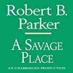 A Savage Place: A Spenser Novel (       UNABRIDGED) by Robert B. Parker Narrated by Michael Prichard