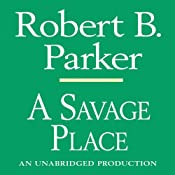 A Savage Place: A Spenser Novel | [Robert B. Parker]