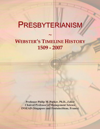 Presbyterianism: Webster's Timeline History, 1509 - 2007