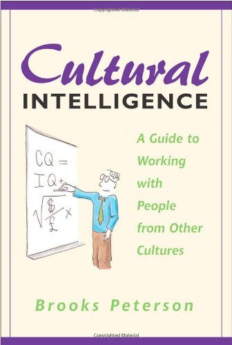 Cultural Intelligence: A Guide to Working with People...