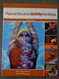 img - for Physical Education Activity Handbook by Neil Schmottlach (2001-10-08) book / textbook / text book