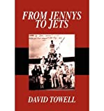 img - for [ FROM JENNYS TO JETS ] By Towell, David Gilmer ( Author) 2002 [ Paperback ] book / textbook / text book