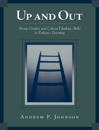 Up and Out: Using Critical and Creative Thinking Skills...